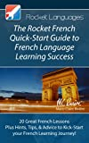 img - for The Rocket French Quick-Start Guide to French Language Learning Success (A Quick-Start Guide from Rocket Languages) book / textbook / text book