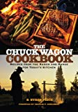 img - for The Chuck Wagon Cookbook: Recipes from the Ranch and Range for Today's Kitchen book / textbook / text book