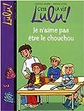 """Afficher """"C'est la vie Lulu ! Je n'aime pas être le chouchou"""""""