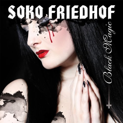 Soko Friedhof - Black Magic By Soko Friedhof - Zortam Music