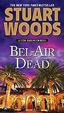 img - for Bel Air Dead A Stone Barrington Novel by Woods, Stuart [Signet,2011] (Mass Market Paperback) book / textbook / text book