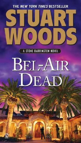 Bel-Air Dead: A Stone Barrington Novel by Woods, Stuart (2011) Mass Market Paperback (Bel Air Dead compare prices)