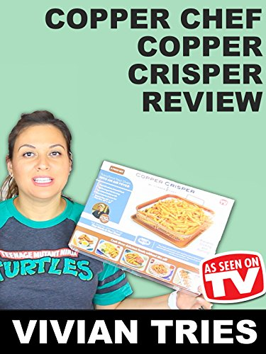 Review: Vivian Tries Copper Chef Copper Crisper Review