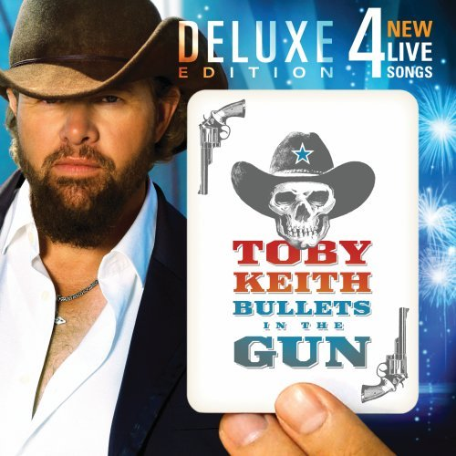 Toby Keith - Bullets In The Gun (Deluxe Edition) - Zortam Music