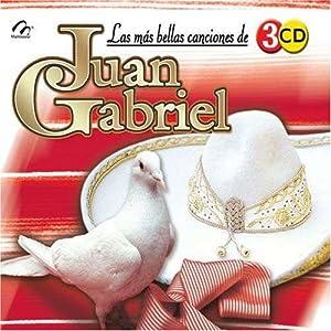 Mas Bellas Canciones De Juan Gabriel
