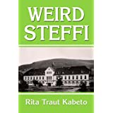 Weird Steffi: Call from the Distant Pastby Rita T. Kabeto