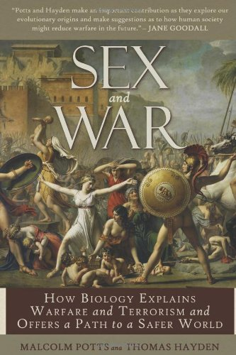 Sex and War: How Biology Explains Warfare and Terrorism...