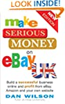 Make Serious Money on eBay UK: Build...