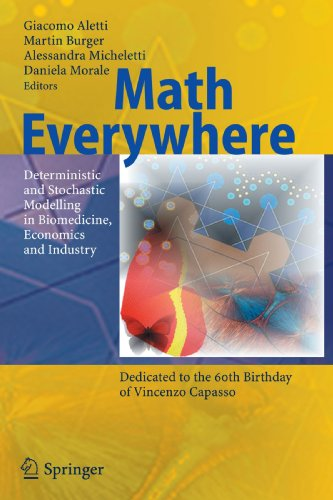 Math Everywhere: Deterministic and Stochastic Modelling in Biomedicine, Economics and Industry
