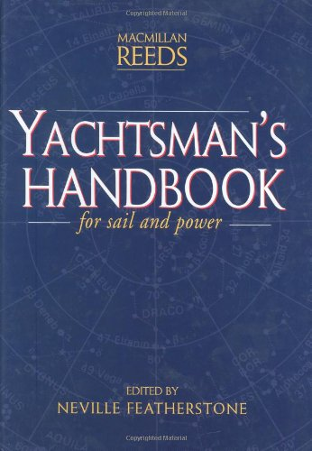 Yachtsman'S Handbook: The Comprehensive Yachting Encyclopedia For Sail And Power