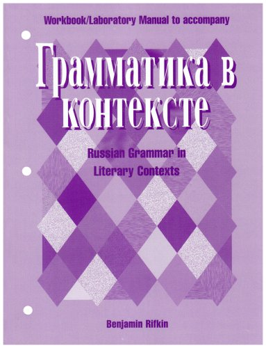 Workbook/Lab Manual to Accompany Grammatika V Kontekste:...
