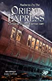 Madness on the Orient Express: 16 Lovecraftian Tales of an Unforgettable Journey (Chaosium Fiction)