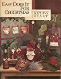 img - for Easy Does it for Christmas: Art to Heart book / textbook / text book