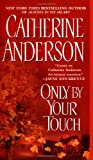 Only By Your Touch (0451207947) by Catherine Anderson