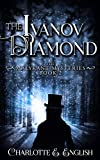 The Ivanov Diamond (Malykant Mysteries Book 2)