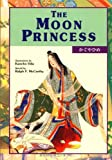 The Moon Princess / Kaguyahime (Kodansha's Children's Classics) (English and Japanese Edition)