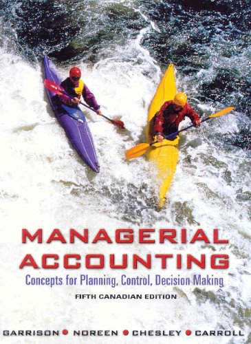 Managerial Accounting : Concepts for Planning, Control, Decision Making