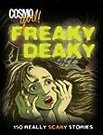 CosmoGIRL! Freaky Deaky: 150 Really S...
