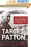 Target: Patton: The Plot to Assassina...