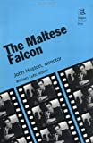 The Maltese Falcon: John Huston, director (Rutgers Films in Print series)