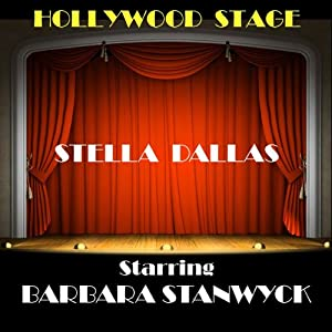 Stella Dallas (Dramatised) | [Olive Higgins Prouty]