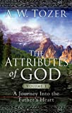 The Attributes of God Volume 1: A Journey into the Fathers Heart