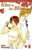 Kiss in the Blue, Tome 3 : (2809403015) by Kaho Miyasaka