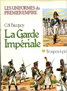 La garde imperiale (Les Uniformes du Premier Empire) (French Edition