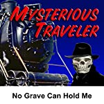 Mysterious Traveler: No Grave Can Hold Me | David Kogan