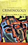 img - for Theoretical Criminology 5th edition by Vold, George B., Bernard, Thomas J., Snipes, Jeffrey B. (2001) Hardcover book / textbook / text book