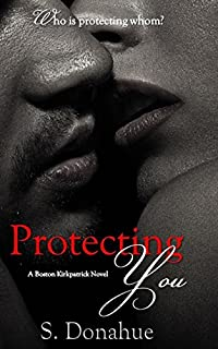 (FREE on 3/11) Protecting You by S. Donahue - http://eBooksHabit.com