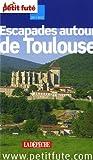 echange, troc Christiane Bouche-Albertini, Collectif - Le Petit Futé Escapades autour de Toulouse
