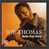 Joe Thomas Make Your Move
