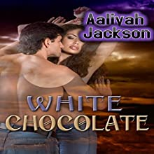 White Chocolate (       UNABRIDGED) by Aaliyah Jackson Narrated by Victoria Valentine