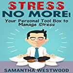 Stress No More!: Your Personal Tool Box to Manage Stress | Samantha Westwood