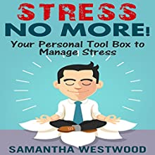 Stress No More!: Your Personal Tool Box to Manage Stress Audiobook by Samantha Westwood Narrated by Joseph Nuckols
