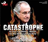 img - for Catastrophe: The Story of Bernard L. Madoff, the Man Who Swindled the World book / textbook / text book