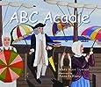 ABC Acadie: An Acadian Alphabet