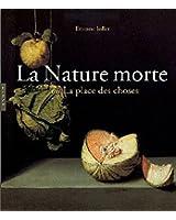 La Nature Morte ou la place des choses: L'Objet et son lieu dans l'art occidental