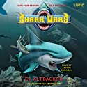 Shark Wars (       UNABRIDGED) by E.J. Altbacker Narrated by Joshua Swanson