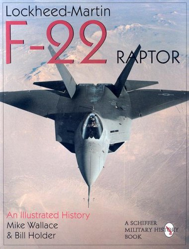 Lockheed-Martin F-22 Raptor: An Illustrated History (Schiffer Military/Aviation History) PDF