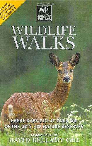 Wildlife Walks: Great Days Out At Over 500 Of The Uk'S Top Nature Reserves (Wildlife Trusts Guide)