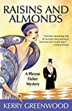 Raisins and Almonds: A Phryne Fisher Mystery (Phryne Fisher Mysteries) (159058516X) by Greenwood, Kerry