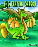 Childrens Book: The Farting Dragon (A Bedtime Story For Childrens Ages 4-8)