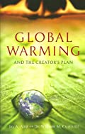 Global Warming And The Creator's Plan by Jay A. Auxt & William M. Curtis III