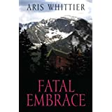 Fatal Embrace (Romantic Suspense)