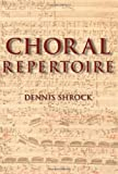 img - for By Dennis Shrock - Choral Repertoire (3.8.2009) book / textbook / text book