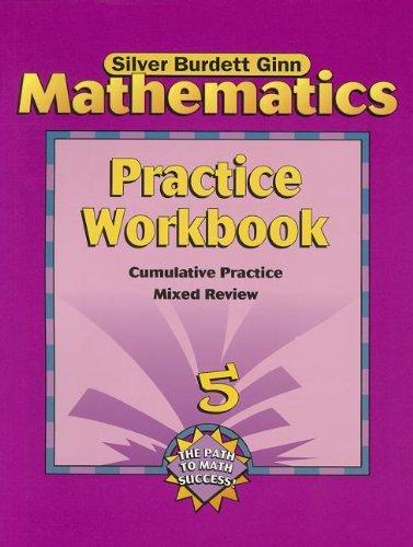 Silver Burdett Ginn Mathematics: Grade 5 Practice Workbook