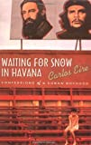 img - for Waiting for Snow in Havana by Eire, Carlos M. N. (2003) Paperback book / textbook / text book