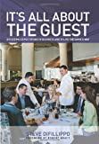 img - for It's All About the Guest: Exceeding Expectations In Business And In Life, The Davio's Way 1st edition by Difillippo, Steve (2013) Hardcover book / textbook / text book